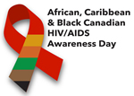 African, Caribbean and Black Canadian HIV/AIDS Awareness Day - 7 February 2015 - www.blackhivday.ca