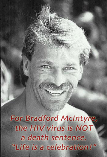 Photo: For Bradford McIntyre, the HIV virus is NOT a death sentence. Life is a Celebration!