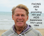 FACING AIDS by promoting HIV and AIDS Awareness. HIV+ since 1984. Bradford McIntyre