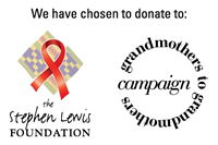 We have chosen to donate to the Stephen Lewis Foundation & grandmothers to grandmohters campaign.