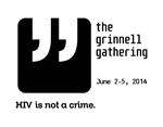 NATIONAL HIV IS NOT A CRIME CONFERENCE - JUNE 2-5 At Grinnell College, Grinnell, IA, U.S.A. - www.HIVIsNotACrime.com