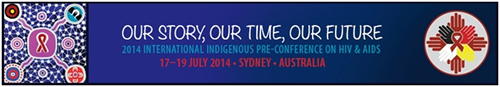 2014 International Indigenous Pre-conference on HIV & AIDS - www.indigenoushivaids2014.com
