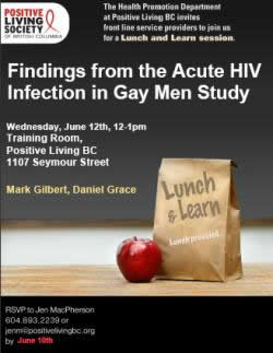 Poster: Lunch & Learn: Initial findings from the CIHR Team Study of Acute HIV Infection in Gay Men - Positive Living BC - www.positivelivingbc.org