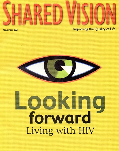 SHARED VISION Magazine Cover - Issue 159 - November 2001: Looking forward Living with HIV. November 2001. Art Image by Joe Average