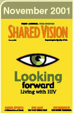 Shared Vision Magazine Cover: Looking Forward Bradford McIntyre Living Positively with HIV by Sonya Weir - Shared Vision Magazine November 2001