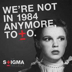 WE'RE NOT IN 1984 ANYMORE TOTO - THE STIGMA PROJECT - www.thestigmaproject.org