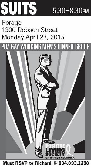 Poster: Suits - Poz Gay Working Men's Dinner Group - April 27, 2015 - Forage - www.positivelivingbc.org