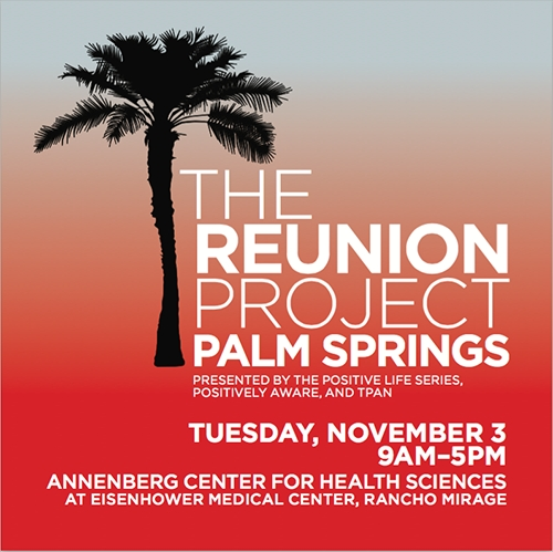 POSTER: THE REUNION PROJECT - PALM SPRINGS - November 3, 2015 - 9AM - 5PM - tpan.com/reunion-project