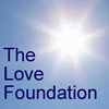 The Love Foundation is a nonprofit organization with the mission of inspiring people to love unconditionally. www.thelovefoundation.com